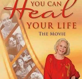 You Can Heal Your Life the Movie