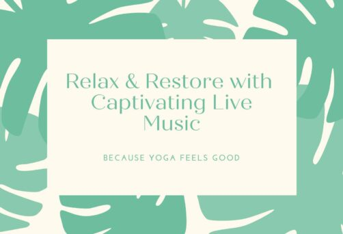 Relax & Restore with Captivating Live Music