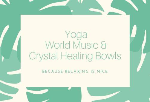 Yoga, World Music and Crystal Healing Bowls